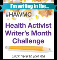 Health Activist Writer's Month & Day 1 of Health Activist Challenge