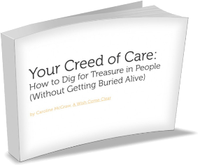 Holding On: An Excerpt From Your Creed of Care: How to Dig for Treasure in People (Without Getting Buried Alive)